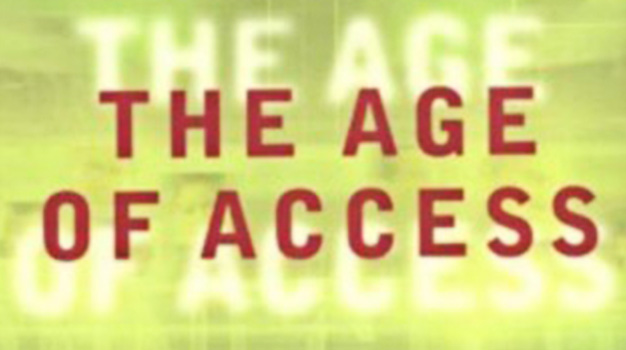 The Age Of Access: The New Culture Of Hypercapitalism, Where All Of Life Is A Paid-For Experience By Jeremy Rifkin